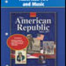 Glencoe The American Republic Since 1877 Art and Music Tchr Book