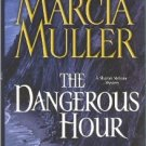 The Dangerous Hour by Marcia Muller  A Sharon McCone Mystery Hardback