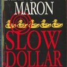 Slow Dollar by Margaret Maron   Deborah Knott Mystery