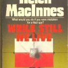 While We Still Live by Helen MacInnes