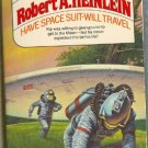 Have Space Suit Will Travel by Robert A Heinlein