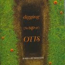 Digging up Otis by T Dawn Richard   A May List Mystery