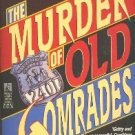 The Murder of Old Comrades by Richard Rosenthal