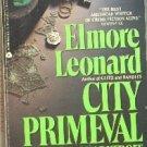 City Primeval High Noon in Detroit by Elmore Leonard