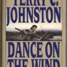 Dance on the Wind by Terry C Johnston