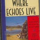 Where Echoes Live by Marcia Muller Sharon McCone Mystery
