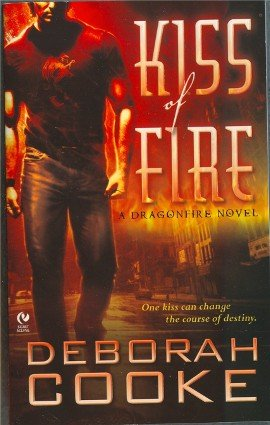 Kiss of Fire by Deborah Cooke Dragonfire Novel