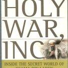 Holy Wars Inc Inside the Secret World of Osama Bin Laden by Peter L Bergen