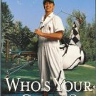 Whos Your Caddy by Rick Reilly Hardcover