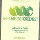 Green Greener Greenest Practical Guide to Making EcoSmart Choices a Part of Your Life