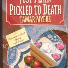Just Plain Pickled to Death by Tamar Myers Pennsylvania Dutch Mystery with Recipes