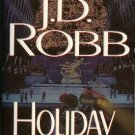 Holiday in Death by J D Robb Eve Dallas Mystery