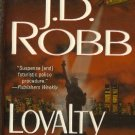 Loyalty in Death by J D Robb Eve Dallas Mystery