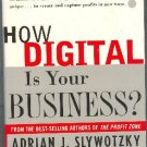 How Digital is Your Business by Adrian J Slywotzky and David J Morrison Hardcover