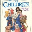 Jesus for Children by William Griffin Illustrated by Elizabeth Swisher