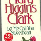 Let Me Call You Sweetheart by Mary Higgins Clark Hardcover Mystery