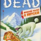 Too Rich and Too Dead by Cynthia Baxter a Murder Packs a Suitcase Mystery