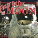 First on the Moon ...  An I Was There Book - What Was Like When Man Landed on the Moon