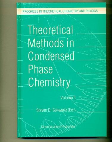 Theoretical Methods in Condensed Phase Chemistry Schwartz, 2000 Hardcover