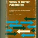 Theory of Electric Polarization Volume I 1973 2nd Edition