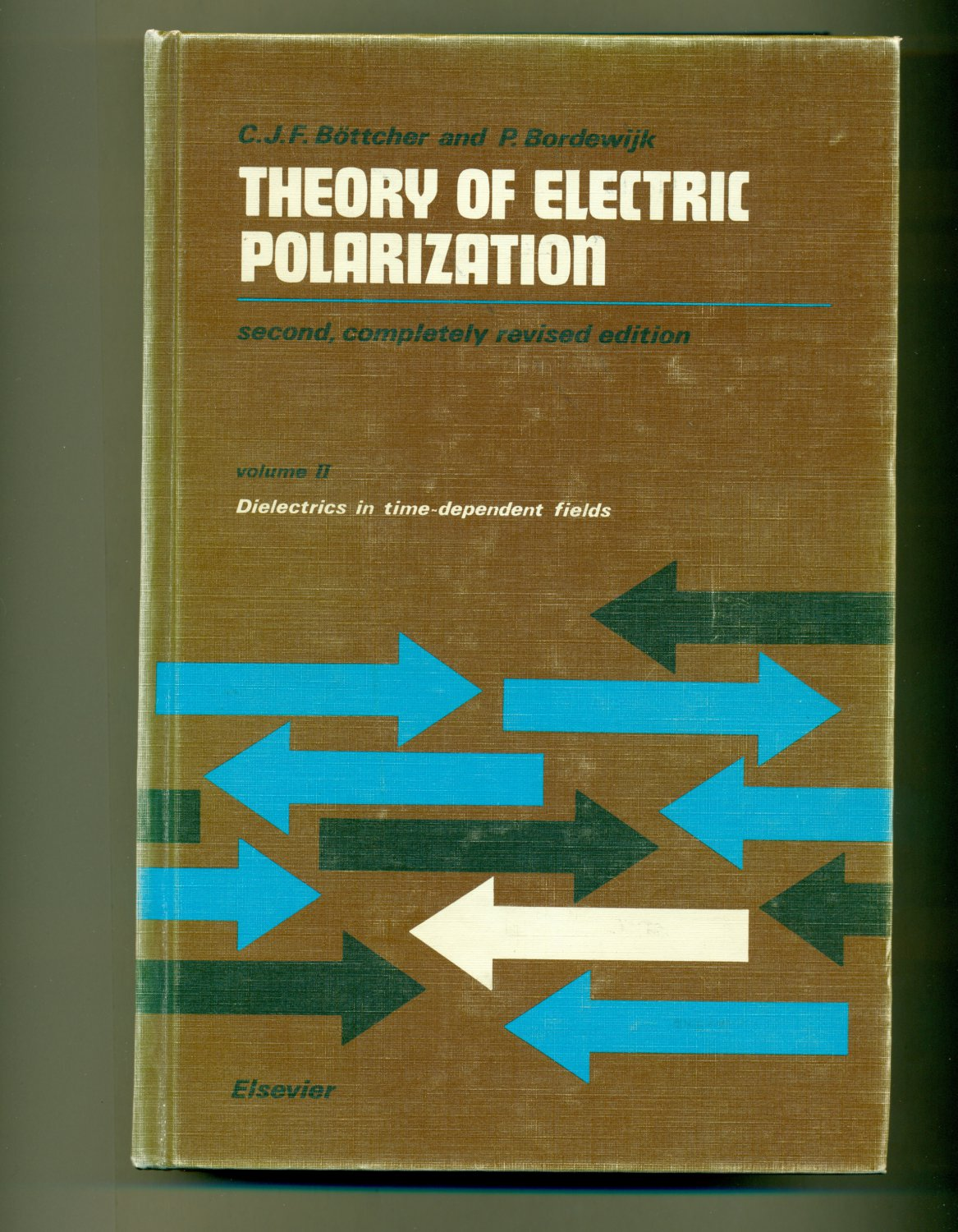 Theory of Electric Polarization Volume 2 1978 2nd Edition