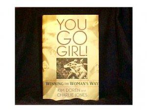YOU GO GIRL- By Kim Doren and Charlie Jones: Successful Women in Sports