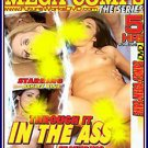 THROUGH IT IN THE ASS -- 5 HR ADULT MOVIE