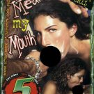 MEAT MY MOUTH -- 5 HR ADULT MOVIE