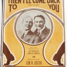 Then I'll Come Back To You Vintage Sheet Music 1917 Bowman Brothers