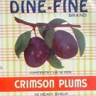 Dine-Fine Crimson Plums Can label San Francisco CA