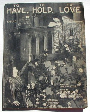 Antique Sheet Music Romeo and Juliet To Have, To Hold, To Love 1913