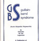 Guillain-Barre Syndrome: An Overview For The Layperson Joel S Steinberg (Idiopathic Polyneuritis)