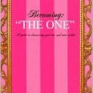 "Becoming: ""The One"" A Guide to Discovering Your Soul Mate Within (eBook)"