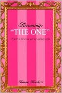"""Becoming: """"The One"""" A Guide to Discovering Your Soul Mate Within"""