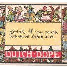 Saying Dutch Dope Drink Iff you Must But Don'd Shvim in it Vintage Samson Bros Postcard
