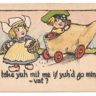 Dutch Kids Boy in Wooden Shoe Car Tries to Pick up Girl Id take yuh mit me Postcard