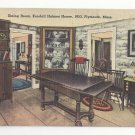 MA Plymouth Kendall Holmes House Dining Room Vintage Tichnor Linen Postcard 1953