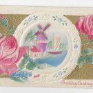Birthday Greetings Heavyily Embossed Air Brushed Gilt Postcard Roses Windmill Double Back Postcard