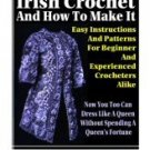 IRISH CROCHET AND LEARN HOW TO MAKE IT