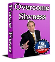 Learn to overcome shyness and your fears