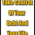 Debt Consolidation-Take Control Of Your Debt &Your Life