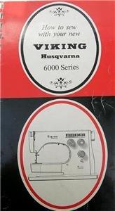 VIKING HUSQVARNA 6000 SERIES SEWING MACHINE MANUAL