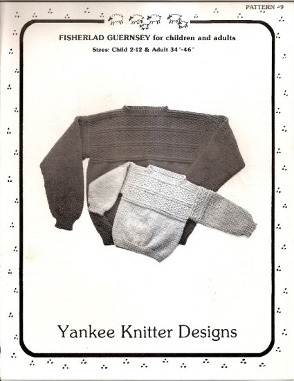 Yankee Knitter Designs Knitting Pattern Leaflet #9 Childs or Adult Fisherland Guernsey Sweater A1052