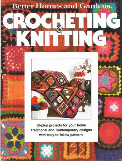 Better Homes and Gardens Hard Cover Book Crocheting and Knitting A1066