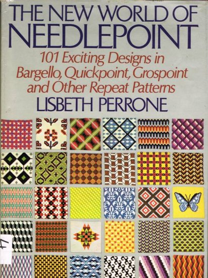 The New World of Needlepoint Hard Cover Book by Lisbeth Perrone Bargello Quickpoint and More A1076