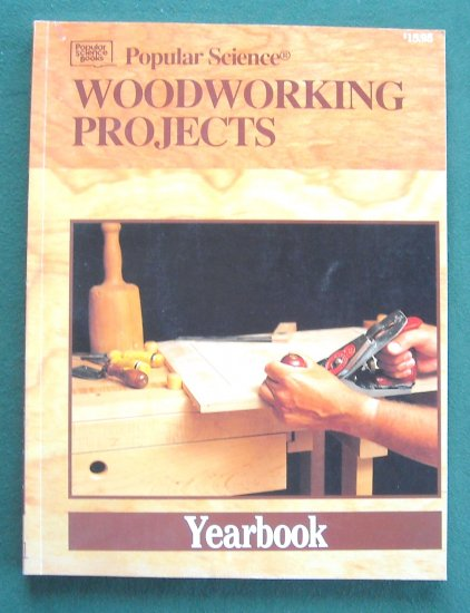 Popular Science Woodworking Projects Yearbook 1991 Softcover