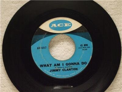 JIMMY CLANTON What Am I Gonna Do If I ACE Records 607
