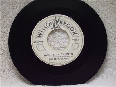AARON WILBURN Warn Your Children Willowbrook Records 976