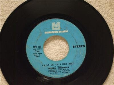 BOBBY SHERMAN La La La (If I Had You) 1969 Metromedia Records 150