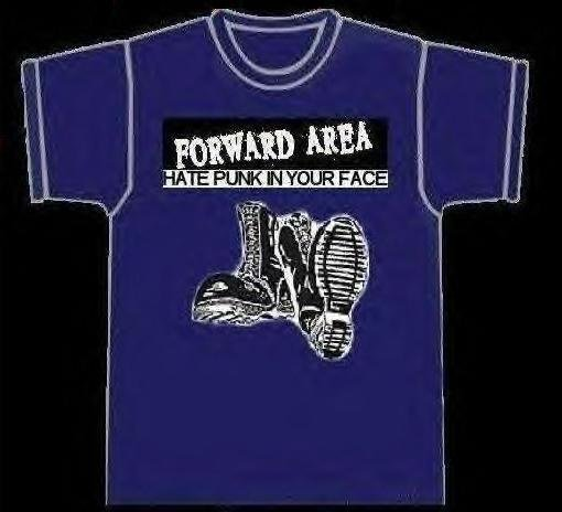 Forward Area - 'Hate Punk In Your Face' shirt